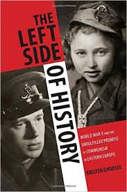 "Kristen Ghodsee's ""The Left Side of History"""